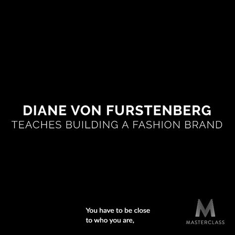 Diane von Furstenberg teaches building a fashion brand. Learn how to build and market a fashion brand from the iconic fashion designer.