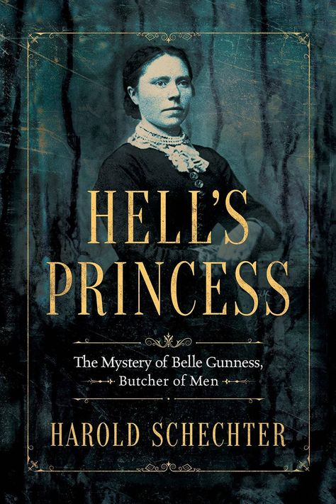Hell's Princess: The Mystery of Belle Gunness, Butcher of Men [Kindle in Motion] by Harold Schechter ebook editor ebook editor free ebook pdf ebook app Non Fiction, Historical Fiction, Belle Gunness, Thriller, True Crime Books, Reading Rainbow, Reading Material, Nonfiction Books, Book Lists
