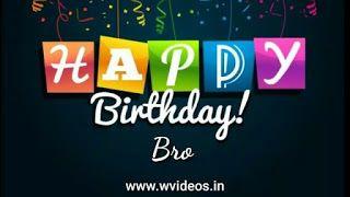 Birthday Wishes For Brother Whatsapp Status Video Birthday