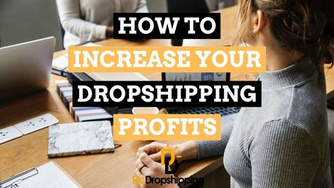 Dropshipping With AliExpress: Increasing Your Profit Margins!