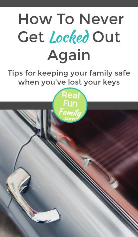How To Never Get Locked Out Again | Real. Fun. Family.