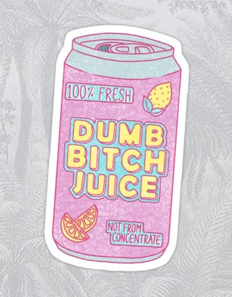'Dumb Bitch Juice Can' Sticker by breckinbubble Beer Table, Beer Pong Tables, Sorority Canvas, Sorority Paddles, Sorority Recruitment, Retro Wallpaper, Aesthetic Iphone Wallpaper, Blog Art, Hippie Painting