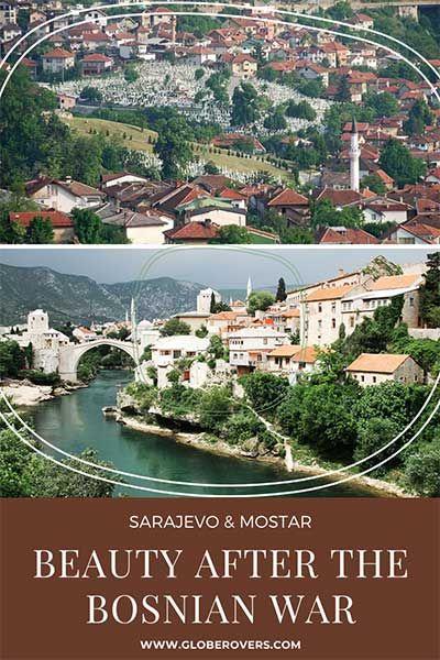 Sarajevo Mostar Beauty After The War Globerovers In 2020 Mostar Sarajevo Mostar Bosnia