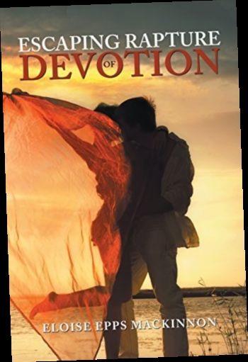 Ebook Escaping Rapture Of Devotion By Eloise Epps Mackinnon