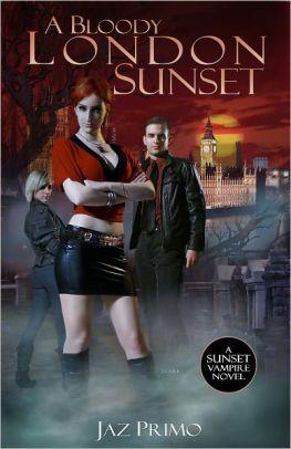 A Bloody London Sunset (Sunset Vampire Series, Book 2