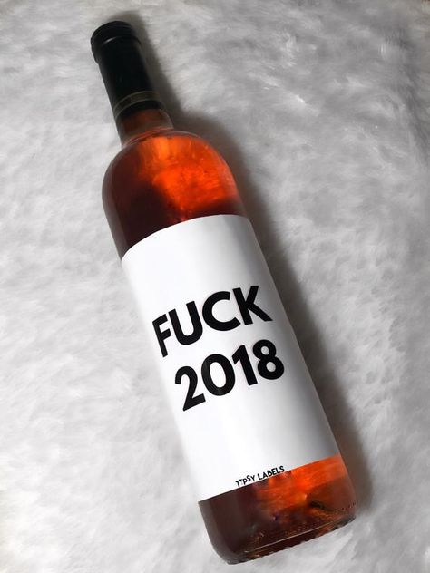 Fuck 2018 New Years Eve Wine Label, New Years Funny Decorations,New years party decorations, 2019 ne New Years Wedding, New Years Eve Weddings, New Years Eve Party, Funny Wine Labels, Cookie Party Favors, New Year's Eve Cocktails, New Years Eve Dinner, Nye Party, Party Time