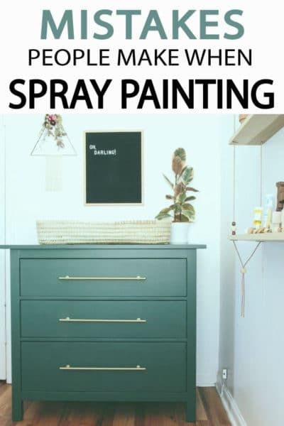 Whether You Ve Used Spray Paint For Years Or You Are Just Starting Out You Can Easily Fall Victim To S Spray Paint Furniture Painted Furniture Paint Mistakes