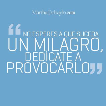 Frases de Martha Debayle   Martha Debayle