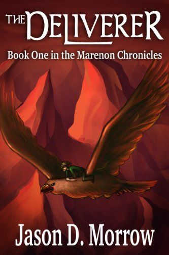 The Deliverer The Marenon Chronicles Book 1 Of 3 By Jason D