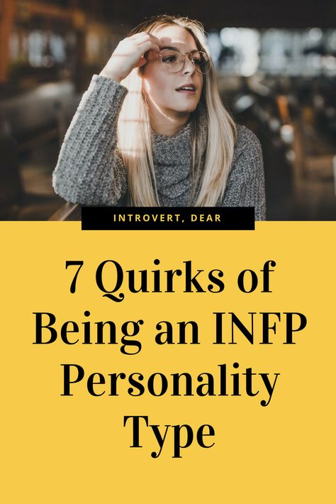 The INFP is one of the rarest of the 16 Myers-Briggs personality types. Here are seven relatable quirks of the INFP. #INFP #MBTI #Myers-Briggs #personalitytype