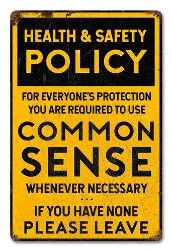 Common Sense Policy Grunge Metal Sign 12 x 18 Inches Vintage Metal Signs, Vintage Walls, Wise Quotes, Funny Quotes, Lone Wolf Quotes, Entrance Sign, Man Cave Signs, Workplace Safety, Health And Safety