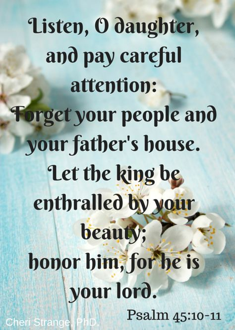 The Lord is enthralled by my beauty and yours. No one else's opinion matters.