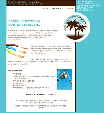 Corell Electrical Contractors, Inc. Hand-coded HTML with search engine optimization and submission. Design by Sue England at http://www.senglanddesign.com.