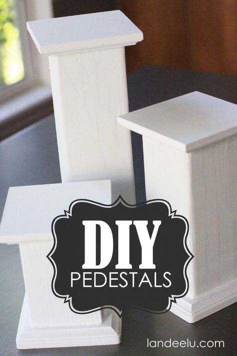 DIY Pedestals for displaying objects {tutorial}