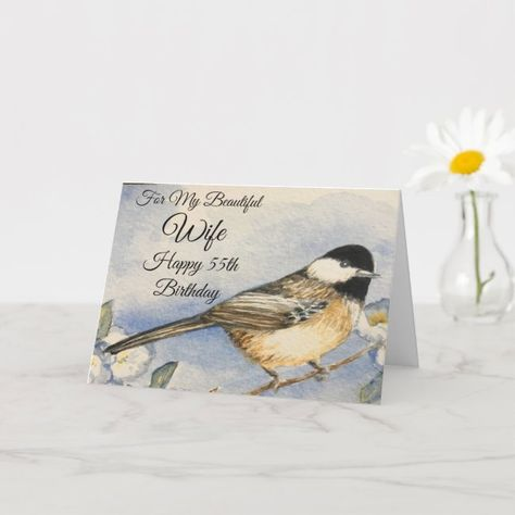 55th Birthday Beautiful Wife Pretty Chickadee Card