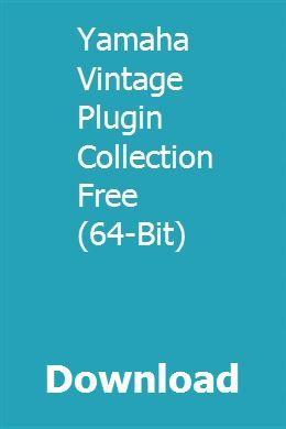 Yamaha Vintage Plugin Collection Free 64 Bit Download Plugins Vintage Yamaha