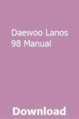 Daewoo Lanos 98 Manual Repair Manuals Manual User Guide
