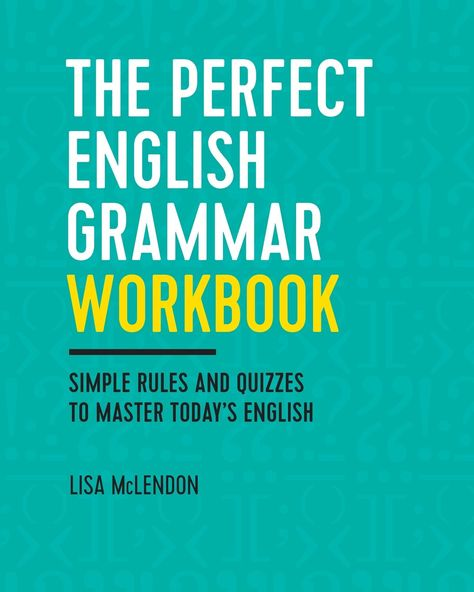 The Perfect English Grammar Workbook: Simple Rules and