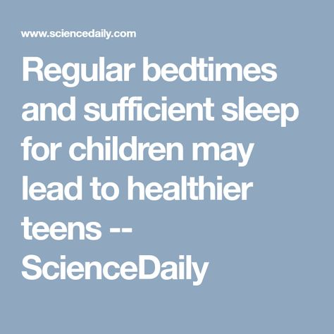 Regular Bedtimes And Sufficient Sleep >> Regular Bedtimes And Sufficient Sleep For Children May Lead To