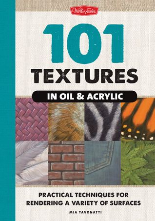 Download Pdf 101 Textures In Oil With Images Painted Books