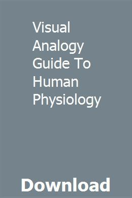 Visual Analogy Guide To Human Physiology pdf download full