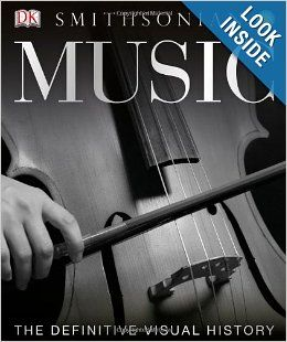 Music: DK $50.00 Produced in association with the Smithsonian and including images from The National Music Museum in South Dakota, Music: The Definitive Visual History guides readers through the progression of music since its prehistoric beginnings, discussing not just Western classical music, but music from all around the world.