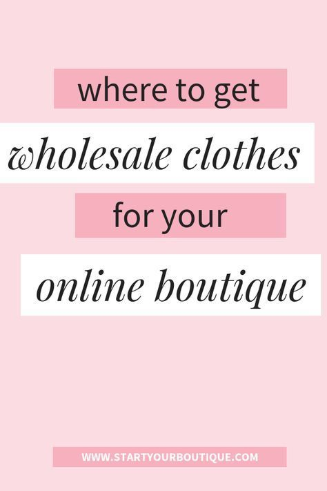 How To Buy And Where To Find Wholesale Clothing Vendors For Your Online Boutique Clic Wholesale Clothing Suppliers Online Boutiques Wholesale Clothing Vendors