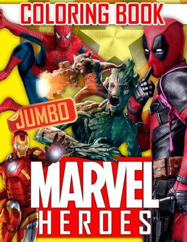 Epub Free Marvel Heroes Jumbo Coloring Book Avengers Guardians Of The Galaxy Spiderman Deadpool Antman Black Panther Ironm Marvel Heroes Superhero Books Marvel
