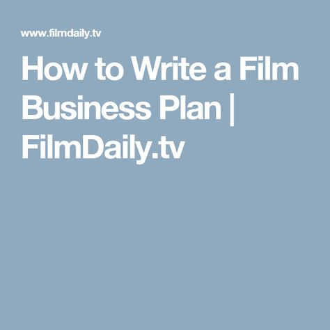 Many filmmakers get very overwhelmed when they start thinking - film business plan
