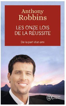 Les Onze Lois De La Réussite Anthony Robbins Free Reading Books To Read