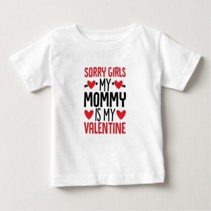 SORRY GIRLS T-Shirt Valentines Day Baby // Childs MY MUMMY IS MY VALENTINE