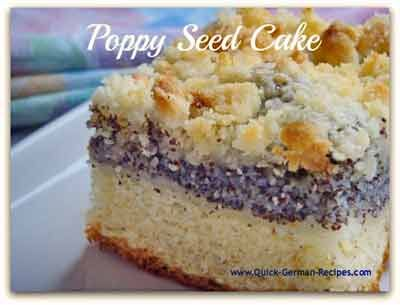 Traditional German Poppy Seed Cake http://www.quick-german-recipes.com/poppy-seed-cake-recipe.html SO DELICIOUS!