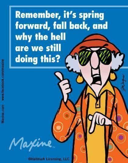 Pin By Joan Wise On Daylight Savings Fall Back Daylight Savings Time Maxine Fall Back