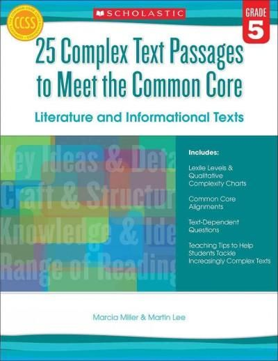 25 Complex Text Passages to Meet the Common Core, Grade 5: Literature and Informational Texts