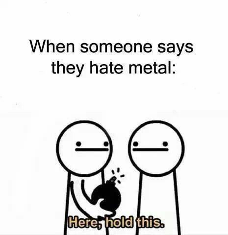 Just kidding! Like what you want, just don't diss my music, and I won't say one word about yours. But if you do, here, hold this. Kerry King, Rap, Heavy Metal Rock, Music Memes, Band Memes, Metalhead, Death Metal, Metal Bands, Music Stuff