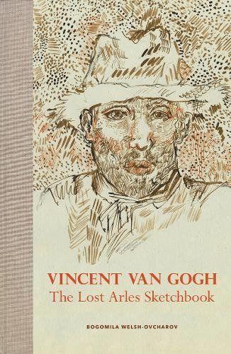 Epub Free Vincent Van Gogh The Lost Arles Sketchbook Pdf Download