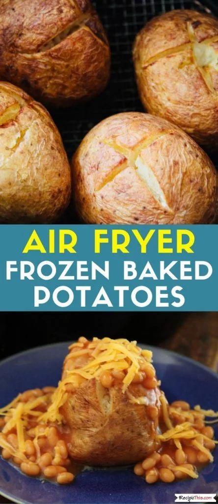 Air Fryer Frozen Baked Potato Recipe This Recipe In 2020 Baking Recipes Baked Potato
