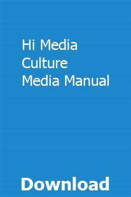 Hi Media Culture Media Manual Pdf Download Online Full Culture