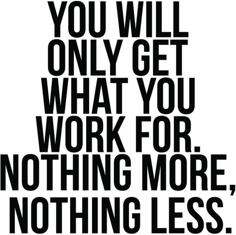 You Will Only Get What You Work for Wall Decal Sticker - Vinyl / 1