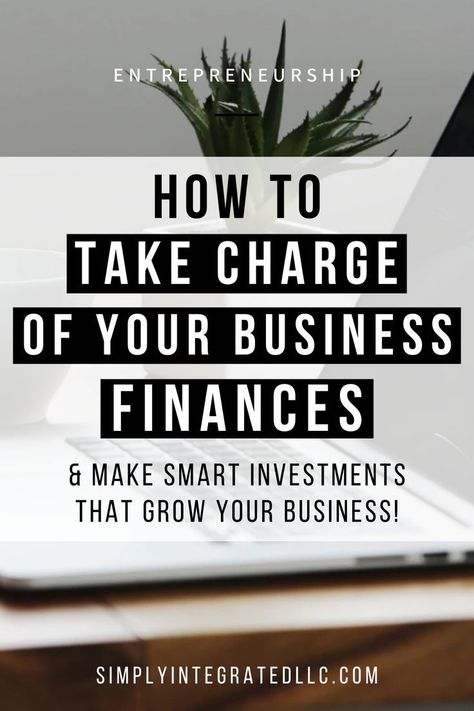 How to Manage Small Business Finances | Entrepreneur Tips & Entrepreneurship - Wondering how to get a hold of your business finances management? Whether you're trying to track or organize your finances and want to know how you should best invest, here are my top tips on how to do just that as a small business entrepreneur! business finances | small business finances | business finances financial planning | business finances investing | Simply Integrated #finances #business #entrepreneurship
