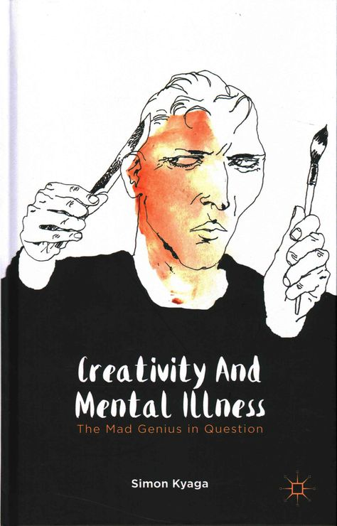 Creativity and Mental Illness: The Mad Genius in Question