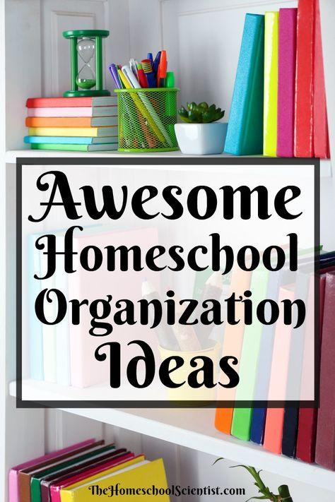65 Awesome Homeschool Organization Ideas