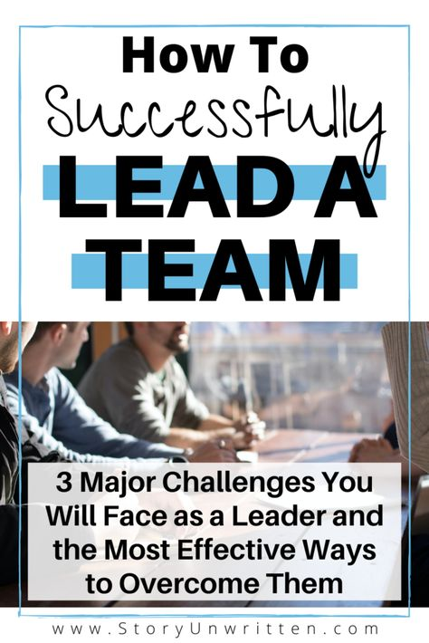 How to Face Common Challenges Leading a Team - Story Unwritten