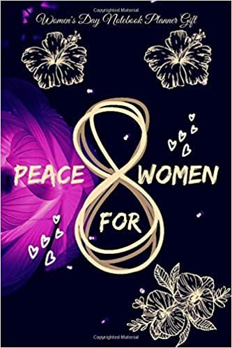 Peace For All Women Happy International Women S Day 8 March Gifts Notebook Funny Lined Notebook Journal Daily Weekly P In 2020 Notebook Gifts Planner Gift Gift Quotes