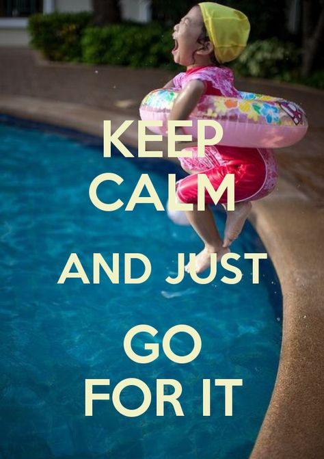 My baby's learning to swim, lol. Instantly thought of her... Mommy needs to follow this advice.