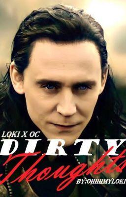 Dirty Thoughts (Loki romance fanfic) - Part 1 | Loki fan