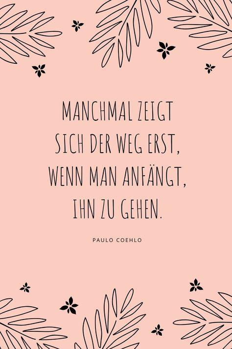 Zitat Paulo Coehlo - Manchmal zeigt sich der Weg erst, wenn man anfängt ihn zu gehen.   Lebensweisheit Erfolg Motivation | Weg zum Erfolg | Ziele erreichen | Ziele verwirklichen | Lebensweisheiten Leben | Lebensweisheiten Vertrauen | Zitate Vertrauen | Zitat Persönlichkeitsentwicklung   #zitatezumnachdenken #Lebensweisheiten #persönlichkeit #zieleerreichen #yomela