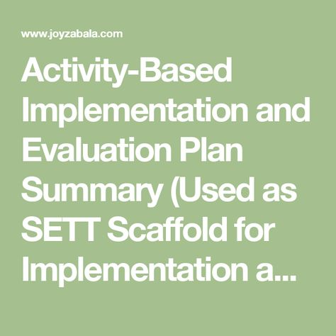 Activity-Based Implementation and Evaluation Plan Summary (Used as - evaluation plan
