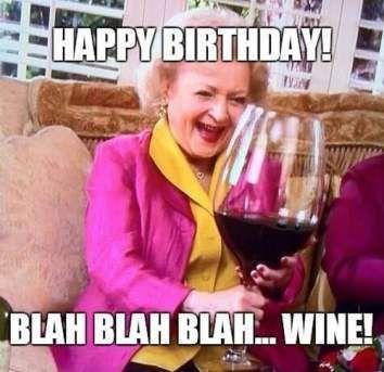 Alles Gute Zum Geburtstag Bla Bla Bla Wein Dieses Betty White