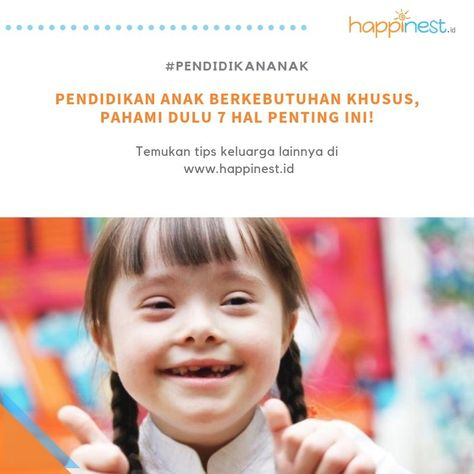 Pendidikan Anak Berkebutuhan Khusus Pahami Dulu 7 Hal Penting Ini Berikut Adalah 7 Manfaat Pendidikan Pendidikan Pelajaran Hidup Bahagia